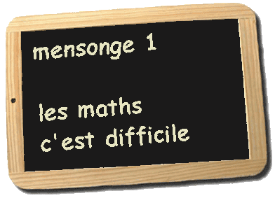 mensonges 1 maths difficile